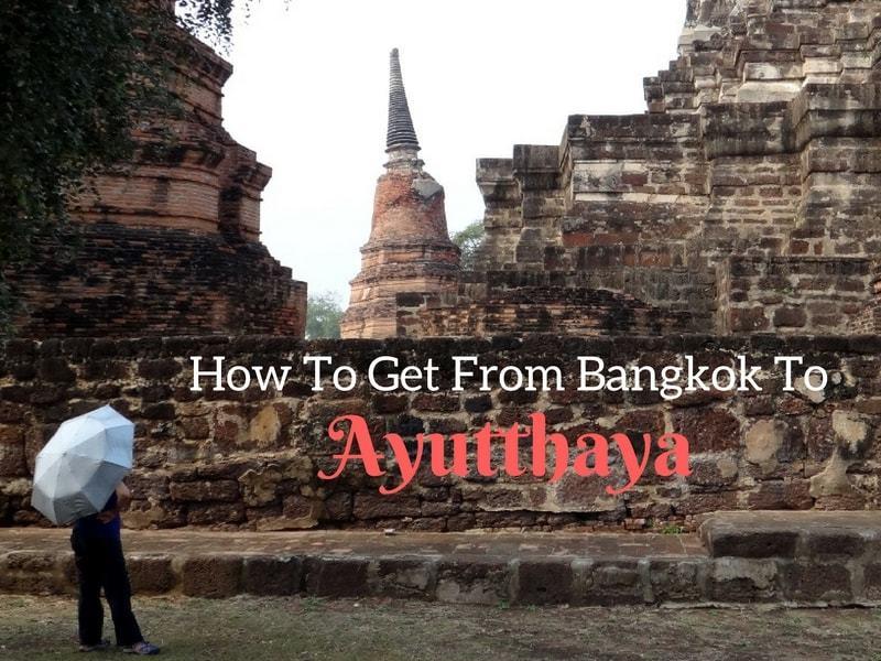a guide to visiting ayutthaya from bangkok
