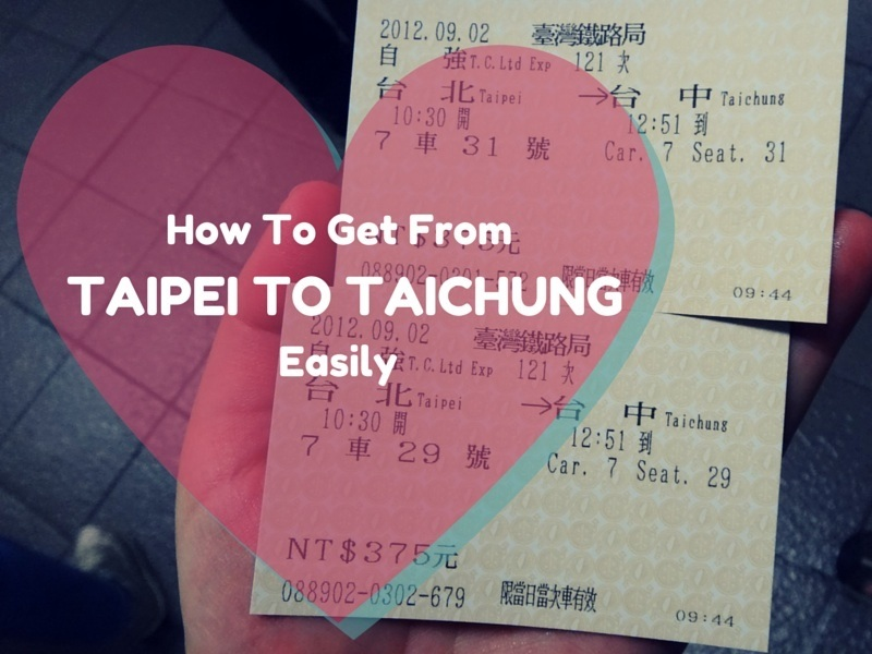 How To Get From Taipei To Taichung Easily