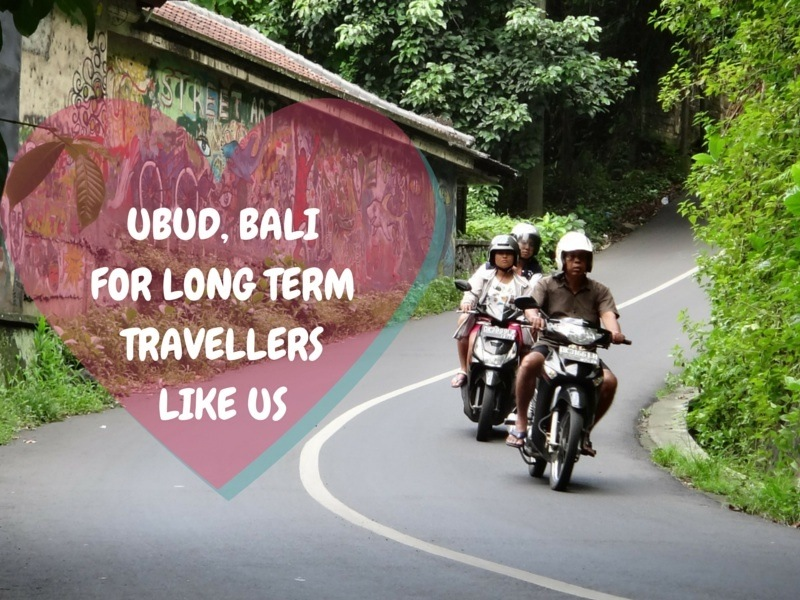 Ubud, Bali For Long Term Travellers Like Us
