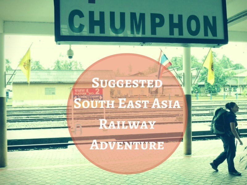 Suggested South East Asia Railway Adventure