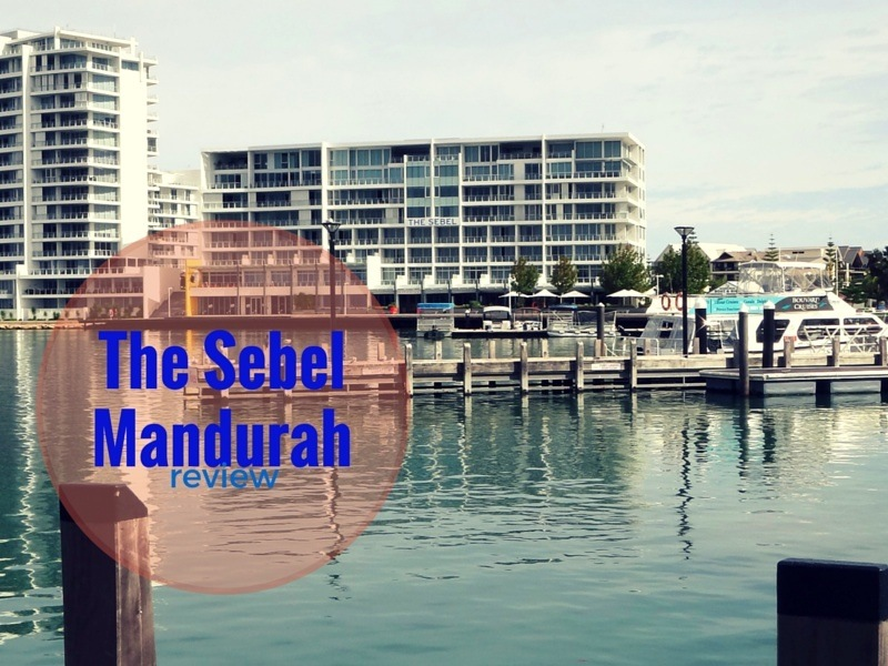 Mandurah Accommodation – The Sebel Mandurah Review