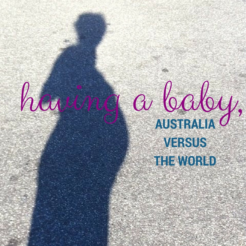 Having A Baby, Australia Versus The World