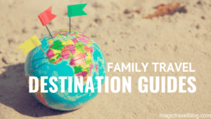 Family Travel Destination Guides